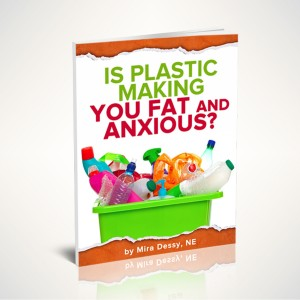 Is Plastic Making You Fat and Anxious?